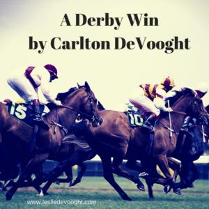 A Derby Win by Carlton DeVooght